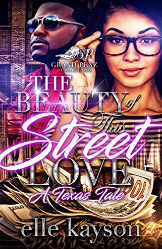 The Beauty of This Street Love: A Texas Tale