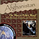 Afghanistan: On Marco Polo's Road, The Musicians of Kunduz and Faizabad by Various Artists (1997-05-27)