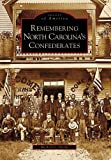 Remembering North Carolina's Confederates, Michael C. Hardy, 0738542970