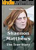 Shannon Matthews - The True Story