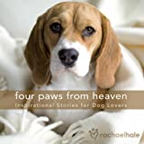 Four Paws from Heaven Gift Edition: Inspirational Stories for Dog Lovers