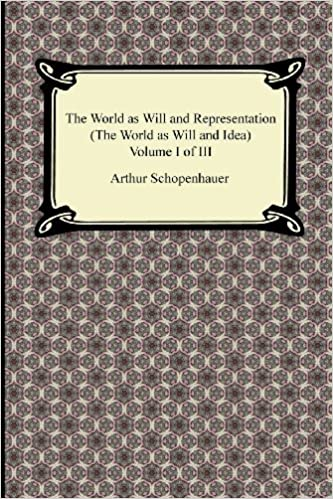 The World as Will and Representation (the World as Will and Idea), Volume I of III: 1 by Arthur Schopenhauer (2012-12-31)