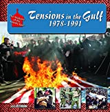 Tensions in the Gulf, 1978-1991 (Making of the Middle East)