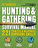 Download The Hunting & Gathering Survival Manual: 221 Primitive & Wilderness Survival Skills in PDF ePUB Free Online