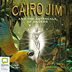 Cairo Jim and the Astragals of Angkor | Geoffrey McSkimming