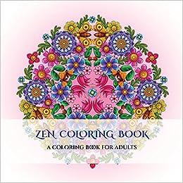 Amazon Com Zen Coloring Book A Mandala Meditation Coloring Book