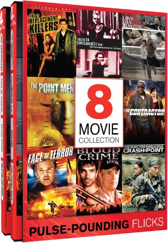 Pulse-Pounding Flicks - 8 Intense Features - The Replacement Killers - Truth or Consequences, N.M. - Love Lies Bleeding - The Point Men - The Contractor - Face of Terror - Blood Crime - The Hunt for Eagle One: Crash Point