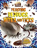 Feasting Bedbugs, Mites, and Ticks, Carrie Gleason, 0778725006