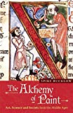 img - for The Alchemy of Paint: Art, Science and Secrets from the Middle Ages book / textbook / text book