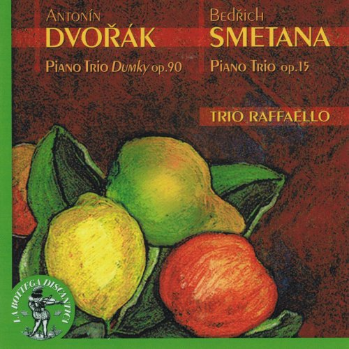Antonin Dvorak : Piano Trio Dumky, Op. 90 - Bedrich Smetana : Piano Trio, Op. 15 (Trio Raffaello)