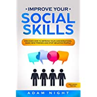 Improve Your Social Skills: Discover how to Improve Your Conversations, Make new...