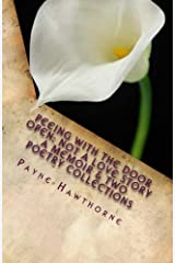 PEEING WITH THE DOOR OPEN; Not a Love Story: A Memoir and Two Poetry Collections Kindle Edition