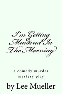 A Medley of Murder Mystery Plays: 3 Comic Mystery Scripts: Volume 1