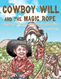 "Cowboy Will and the Magic Rope, Mary""Aunt Sissy""Ledlowtranette Ledford, 1477251677"