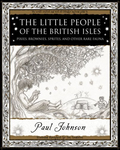 Sprite Brownies - The Little People of the British Isles: Pixies, Brownies, Sprites and Other Rare Fauna by Paul Johnson (20-Mar-2008) Paperback