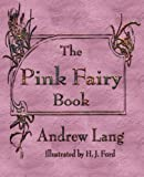 The Pink Fairy Book, , 1603862919