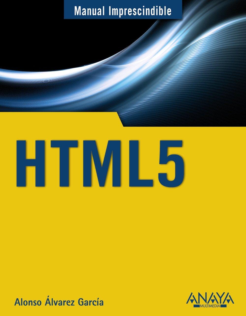 Download HTML 5 (Manual imprescindible / Essential Manual) (Spanish Edition) ebook