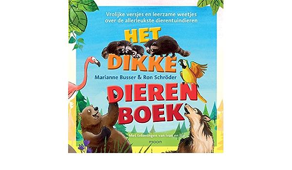Het dikke dierenboek: Vrolijke versjes en leerzame weetjes ...
