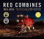 Red Combines 1915-2015: The Authorita...