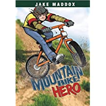 Mountain Bike Hero (Jake Maddox Sports Stories)