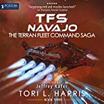 TFS Navajo: The Terran Fleet Command Saga, Book 3 | Tori L. Harris