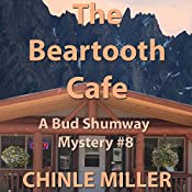 The Beartooth Cafe: Bud Shumway Mystery Series, Book 8 | Chinle Miller