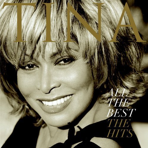 All the Best: The Hits by Turner, Tina (2005) Audio CD (Tina Turner Cd All The Best)