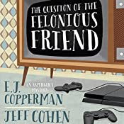 The Question of the Felonious Friend | E. J. Copperman, Jeff Cohen