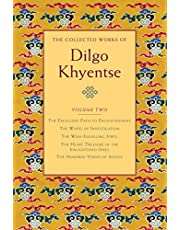The Collected Works of Dilgo Khyentse, Volume Two: The Excellent Path to Enlightenment; The Wheel of Investigation; The Wish-Fulfil ling Jewel; The Heart Treasure of the Enlightened Ones; Hundred Verses of Advic