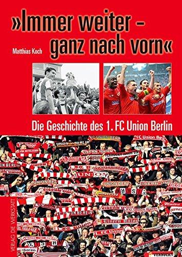 immer-weiter-ganz-nach-vorn-die-geschichte-des-1-fc-union-berlin