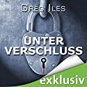 Unter Verschluss (Penn Cage 1) Hörbuch von Greg Iles Gesprochen von: Uve Teschner