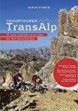 Traumtouren Transalp: 20 neue Alpenüberquerungen mit dem Mountainbike