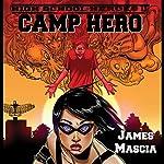 High School Heroes II: Camp Hero | James Mascia