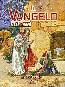 Libros Para Descargar Il Vangelo A Fumetti. Da Gesù A Paolo. Ediz. Illustrata Mobi A PDF