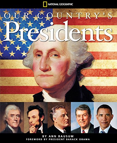 Our Country's Presidents: All You Need to Know About the Presidents, From George Washington to Barack Obama (Ten Best Presidents In Us History)