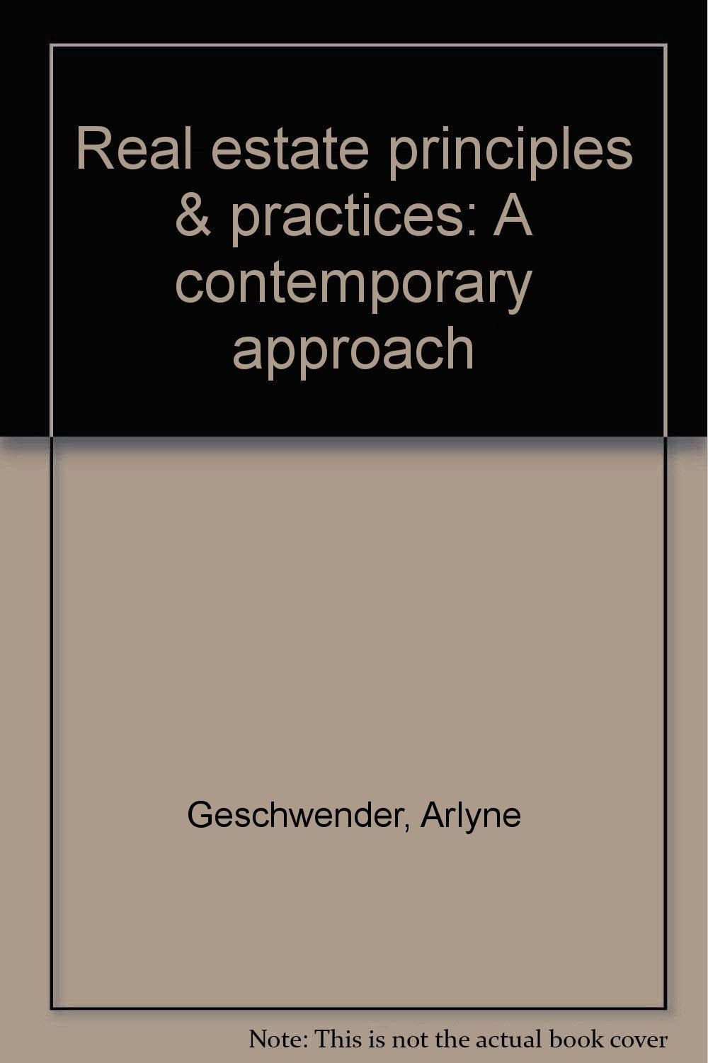 Real estate principles & practices: A contemporary approach