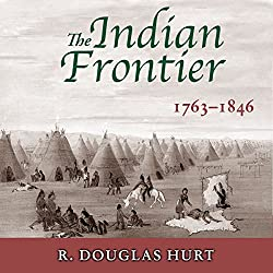 The Indian Frontier, 1763-1846 (Histories of the American Frontier)