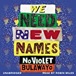 We Need New Names | NoViolet Bulawayo
