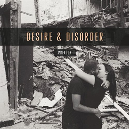Desire And Disorder - Prelude - CD - FLAC - 2017 - FAiNT Download