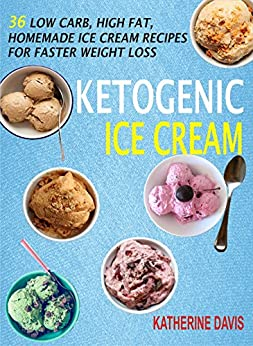 Ketogenic Ice Cream Homemade Recipes ebook product image