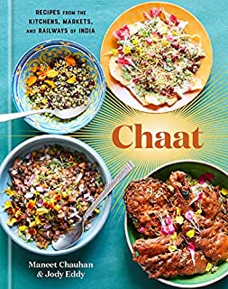 Book Cover: Chaat: Recipes from the Kitchens, Markets, and Railways of India