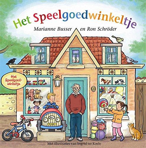 Het Speelgoedwinkeltje Het straatje van Marianne Busser en ...