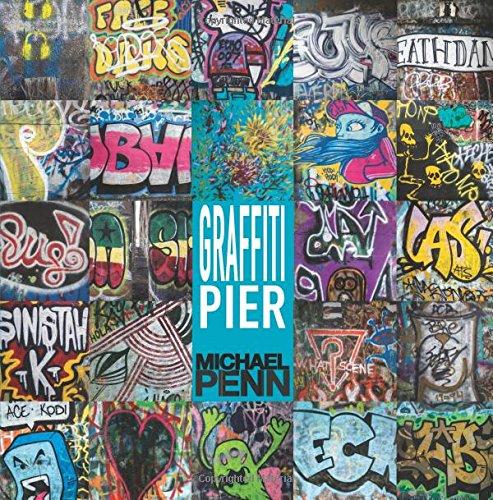 Graffiti Pier: Philadelphia's Pier 124 pdf
