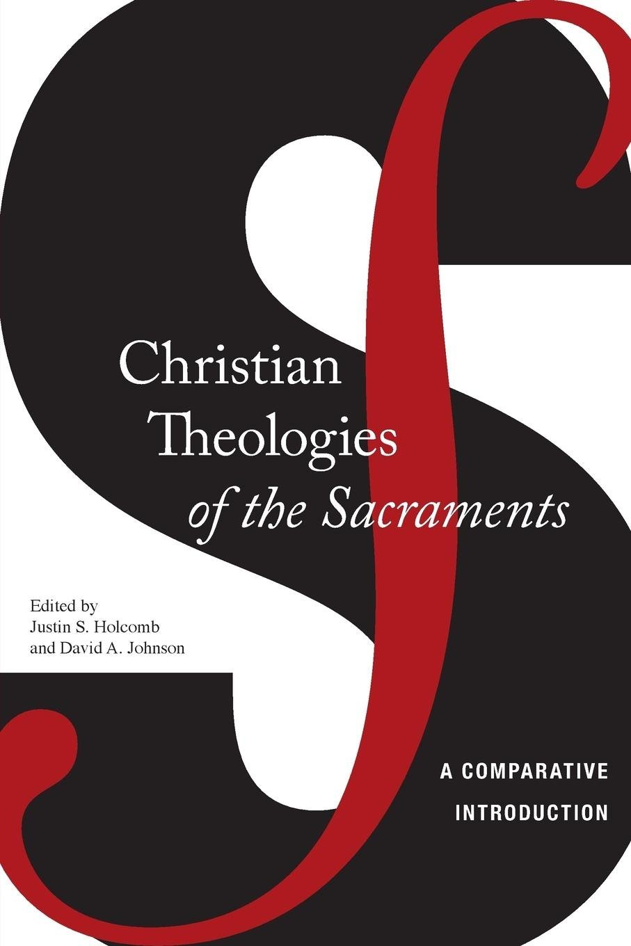 Download Christian Theologies of the Sacraments: A Comparative Introduction PDF