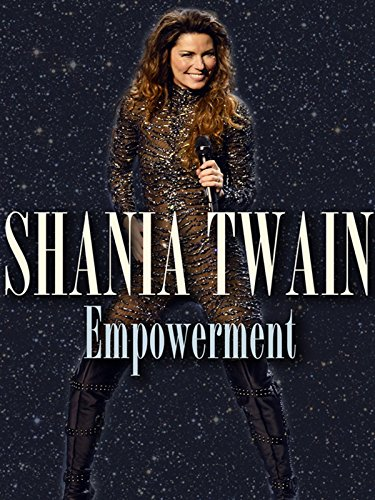 Shania Twain: Empowerment ()