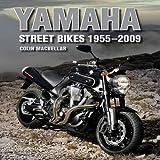 Yamaha Street Bikes 1955-2009, Colin MacKellar, 1847971636