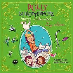 Attacke Hühnerkacke (Polly Schlottermotz 3)