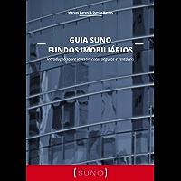Guia Suno Fundos Imobiliários: Introdução sobre investimentos seguros e rentáveis