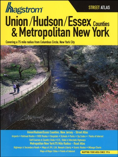 Hagstrom Union/Hudson/Essex Counties & Metropolitan New York Street Atlas (Hagstrom Atlas Union/Hudson/Essex Counties Street Atlas & Metropolitan New York Road Atlas)