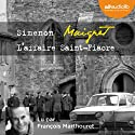L'affaire Saint-Fiacre Audiobook by Georges Simenon Narrated by François Marthouret